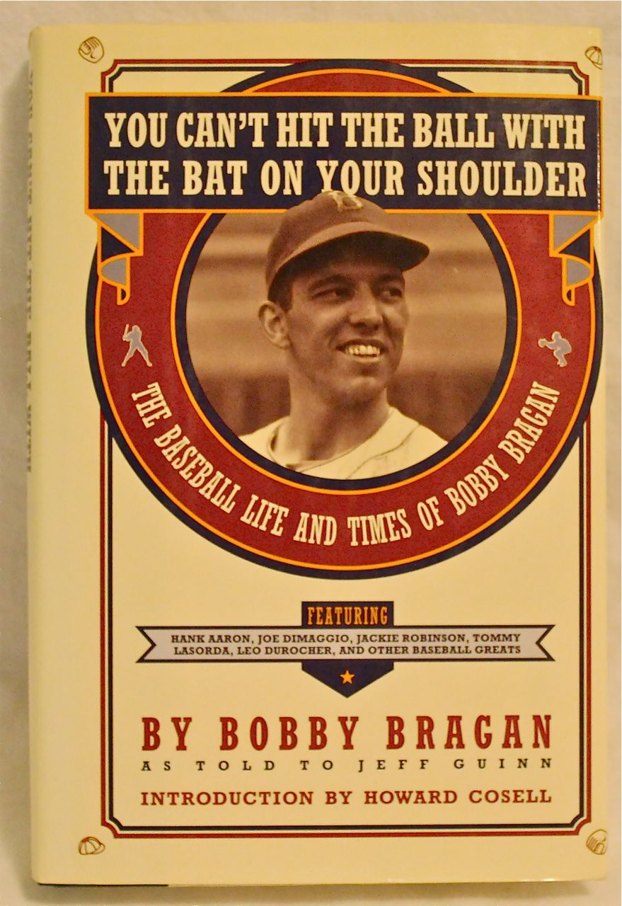 Image for You Can't Hit the Ball With the Bat on Your Shoulder: The Baseball Life and Times of Bobby Bragan