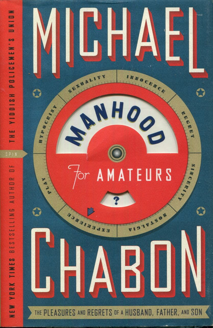 Image for Manhood for Amateurs: The Pleasures and Regrets of a Husband, Father, and Son