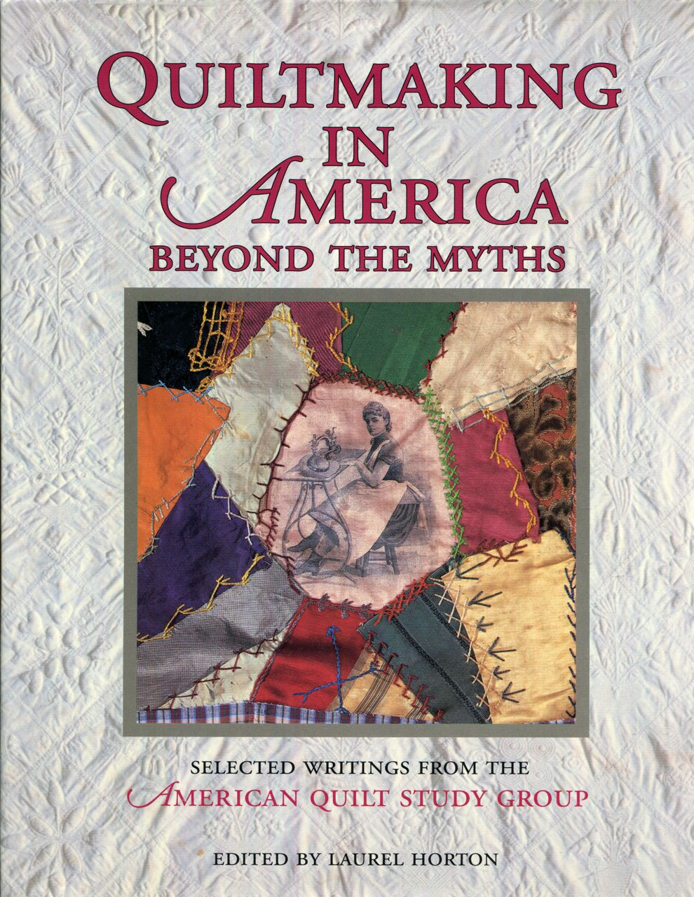Image for Quiltmaking in America: Beyond the Myths