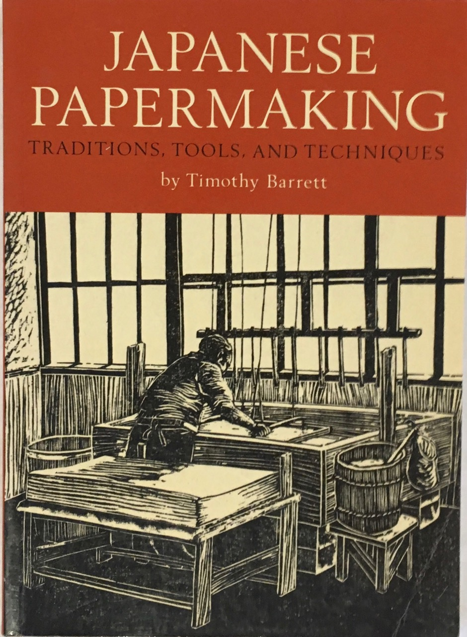 Image for Japanese Papermaking: Traditions, Tools, Techniques