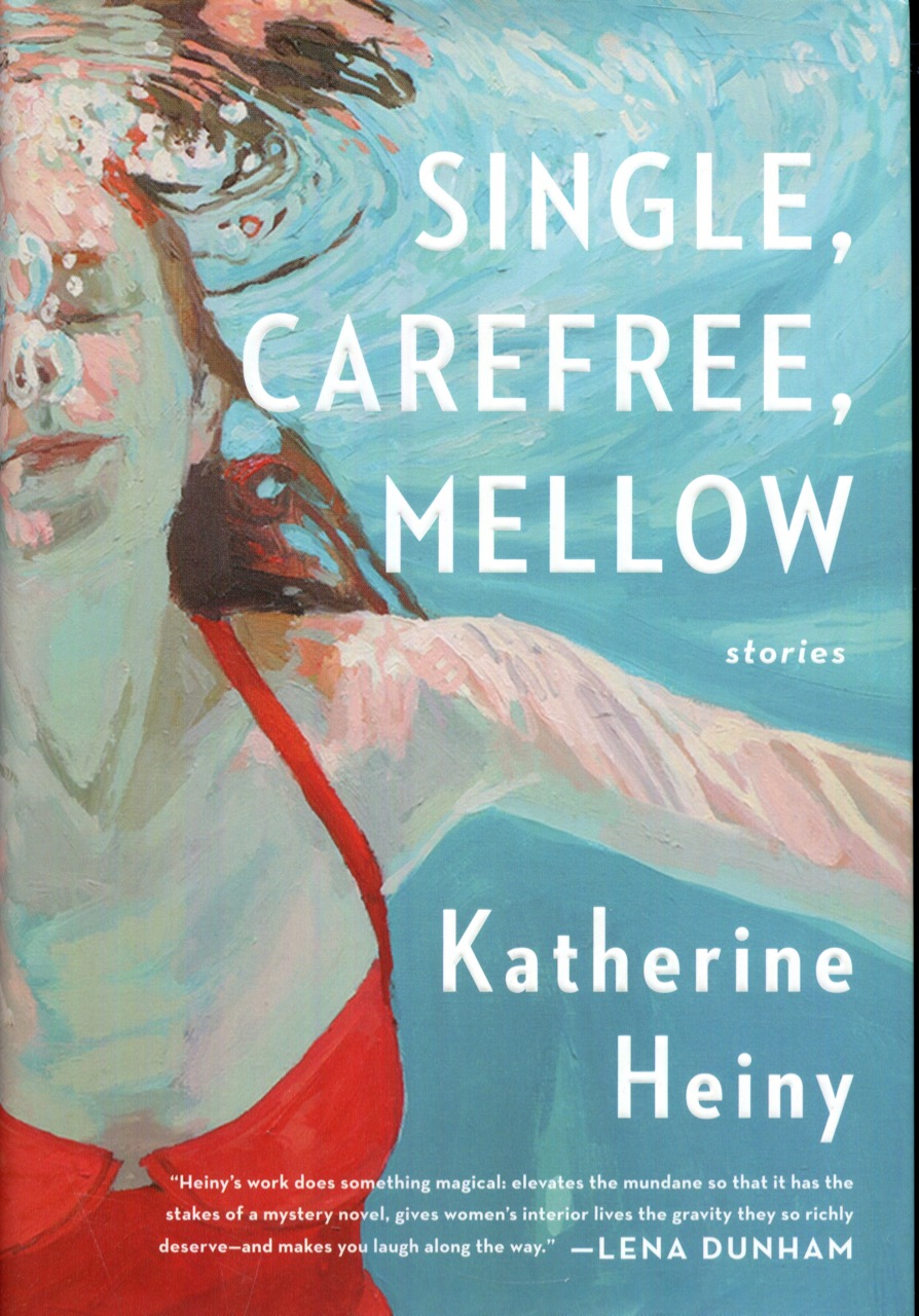 Image for Single, Carefree, Mellow: Stories