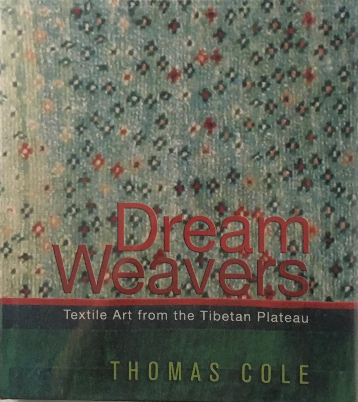 Dream Weavers: Textile Art from the Tibetan Plateau