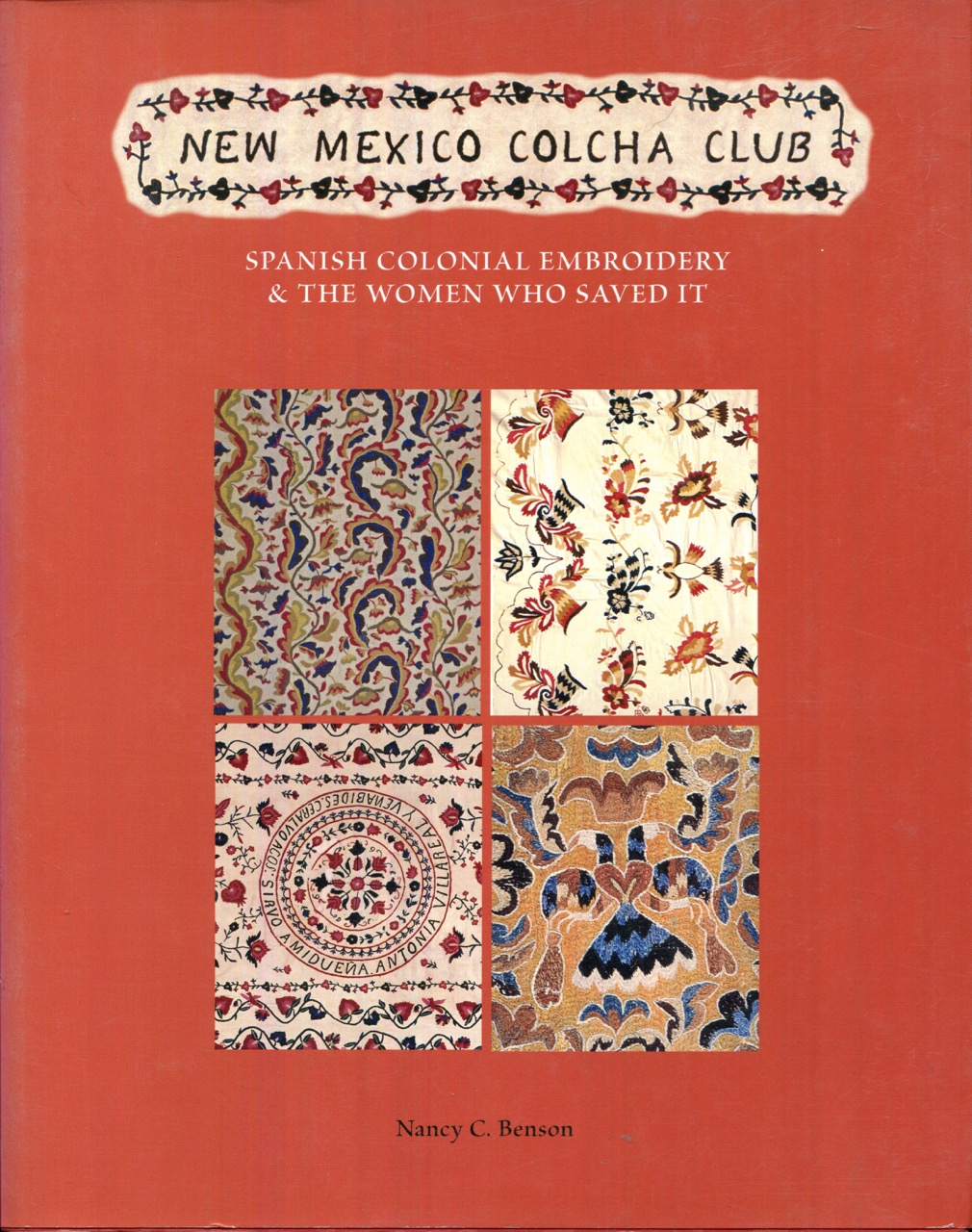 Image for New Mexico Colcha Club:  Spanish Colonial Embroidery & the Women Who Saved It