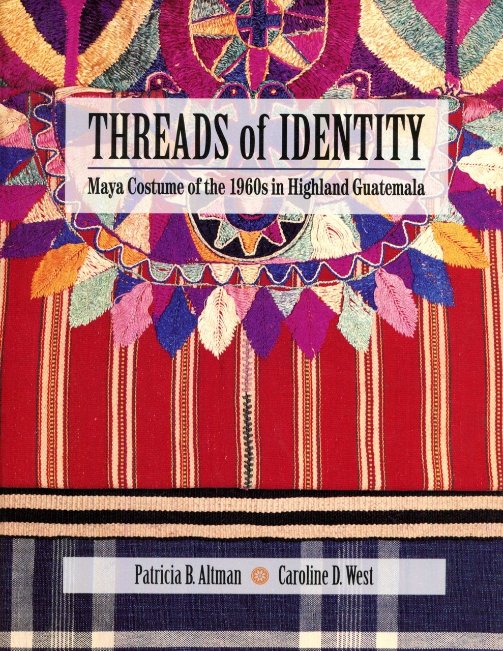 Image for Threads of Identity: Maya Costume of the 1960s in Highland Guatemala