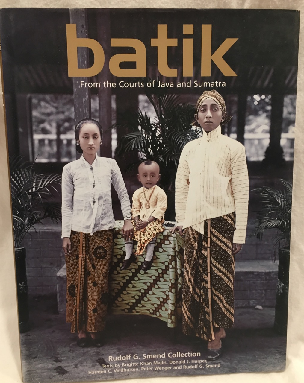 Image for Batik: From the Courts of Java and Sumatra