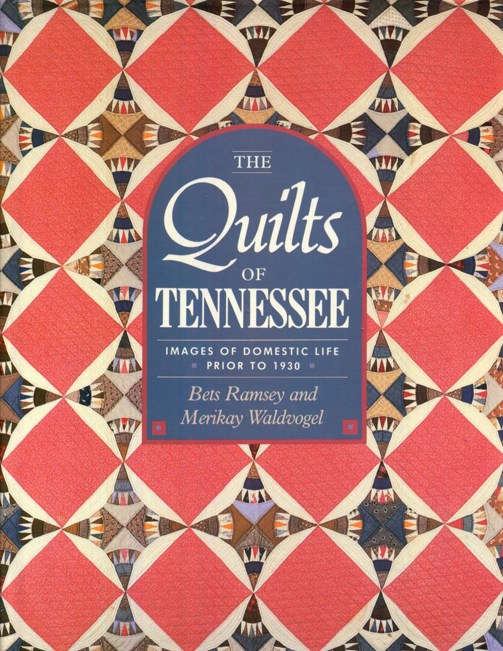 Image for The Quilts of Tennessee: Images of Domestic Life Prior to 1930