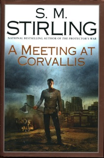 Image for A Meeting at Corvallis (Dies the Fire, Book 3)